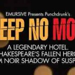 sign that says Sleep No More, which is a Shakespeare interactive experimental theater production